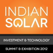Indian Solar Investment & Technology Summit 2012...