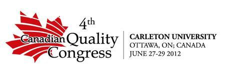 4th Canadian Quality Congress  June 27-29, 2012;...