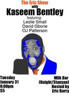 The Eric Show with KASEEM BENTLEY, LESLIE SMALL, DAVID...