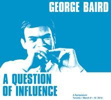 SYMPOSIUM: GEORGE BAIRD — A QUESTION OF INFLUENCE -...
