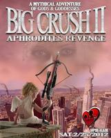 THE BIG CRUSH: Aphrodite's Revenge
