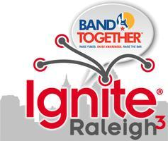 Ignite Raleigh 3 & Band Together After Work AfterParty
