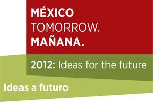 México Tomorrow. 2012: Ideas for the future