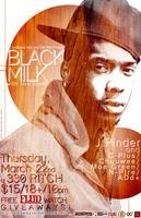Black Milk with Live Band, J.Pinder, ADd+ and more at...