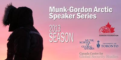Munk-Gordon Arctic Speaker Series: Darrell Pasloski,...