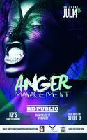 ANGER MANAGEMENT::Saturday July 14th at Re:Public...