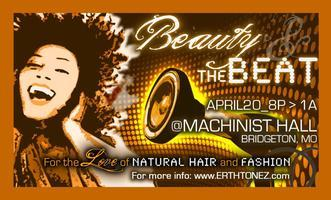 Beauty and The BEAT (Natural Hair and Fashion Show)