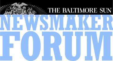 The Baltimore Sun Newsmaker Forum - Featuring...