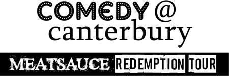 Comedy @ Canterbury:  The Meatsauce Redemption Tour