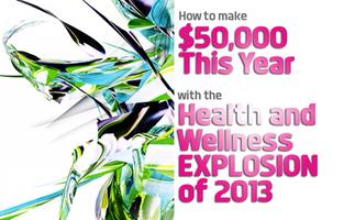 How to make 50k with the Health and Wellness Explosion of...