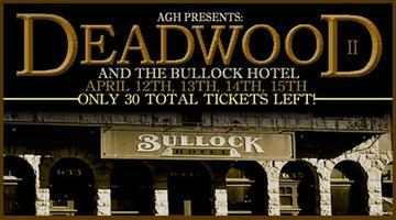 AGH PRESENTS: DEADWOOD AND THE BULLOCK HOTEL!