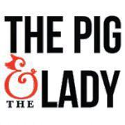 "4/30 The Pig & the Lady presents "" The Lady & the Pig""..."