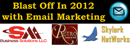 Blast Off In 2012 with Email Marketing - Part 2