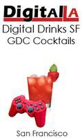 Digital LA - Digital Drinks SF / GDC Cocktails (San...