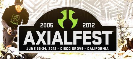AXIALFEST @ Cisco Grove, CA June 22-24th 2012