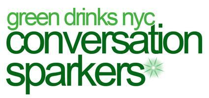 GREEN DRINKS CONVERSATION SPARKERS: The New Rules of...