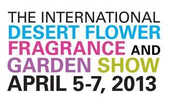 INTERNATIONAL DESERT FLOWER FRAGRANCE & GARDEN SHOW GALA...