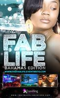 "THE FAB LIFE ""BAHAMAS EDITION"""