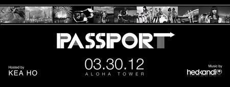Passport Event w/ Kea Ho, Shannyn Sossamon & Hed Kandi...