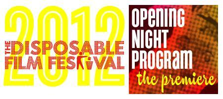 Disposable Film Festival 2012 - Opening Night at The...