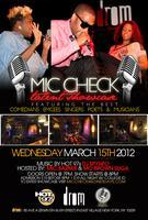 MIC CHECK WEDNESDAYS MARCH 14TH 2012!