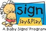 Sign,Say & Play-Baby Signs® Class...