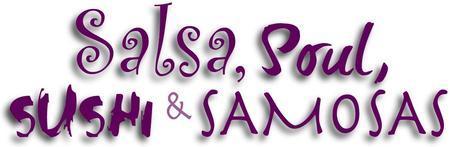 Salsa, Soul, Sushi & Samosas