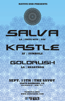 Native End Presents: SALVA, Kastle, GoldRush