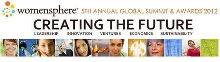 WOMENSPHERE GLOBAL SUMMIT & AWARDS 2012: CREATING THE...