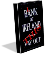 Blank Of Ireland >> This Way Out!