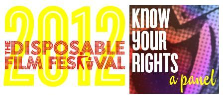 Disposable Film Festival 2012 - Know Your Rights Panel