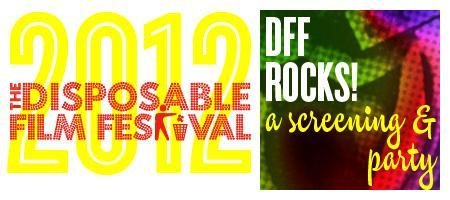 Disposable Film Festival 2012 - DFF Rocks! Brought to...