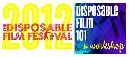 Disposable Film Festival 2012 - Disposable Film 101