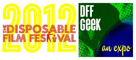 Disposable Film Festival 2012 - DFF Geek presented by...