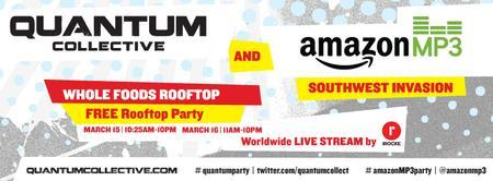 Quantum Collective and Amazon MP3 Southwest Invasion
