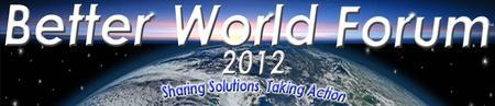 Better World Forum 2012 Ongoing Access