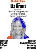 The Eric Show with LIZ GRANT, ZACK CHIAPPELLONE,...