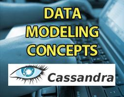 Apache Cassandra - Data Modeling Concepts