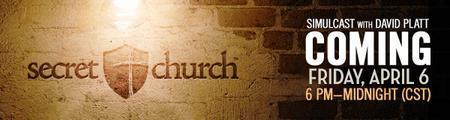 Secret Church Simulcast w/David Platt