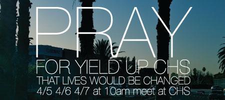 PRAY: YIELD UP 2012