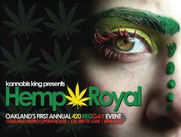 Hemp Royal - Oakland's First Annual 420 Reggay Event
