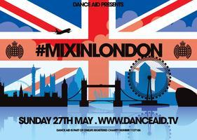 DANCE AID presents #MIXINLONDON All Dayer sponsored by...