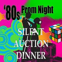 Totally Awesome 80's Prom Silent Auction Dinner
