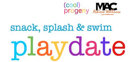 swim, splash and snack playdate