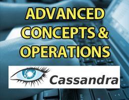 Apache Cassandra - Advanced Concepts & Operations