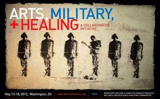 Arts, Military + Healing: A Collaborative Initiative...