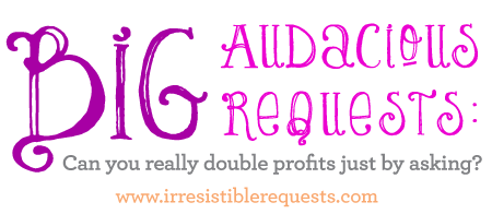 The Art & Science of Irresistible Requests LIVE
