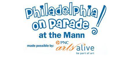 Philadelphia on Parade at the Mann!