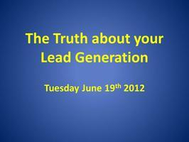 The Truth about your Lead Generation for Sales and Mark...