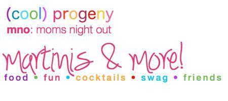 Moms Night Out: Martinis and More!
